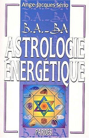 B.A.-BA de l'astrologie énergétique