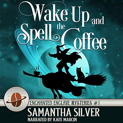 Wake Up and Spell the Coffee: Enchanted Enclave Mysteries, Book 1