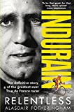 Indurain: The Definitive Story of the Greatest Ever Tour de France Racer