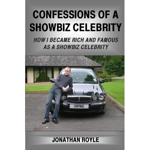 Confession's Of A Showbiz Celebrity - A Professional Hypnotist - Magician and Psychic Entertainer Reveals All (English Edition)