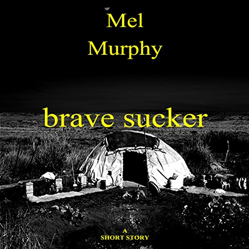 Brave Sucker audiobook cover art