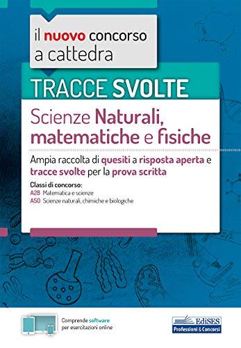 Tracce svolte sc. natur. mat. fis. Prova scritta. Concorso a cattedra