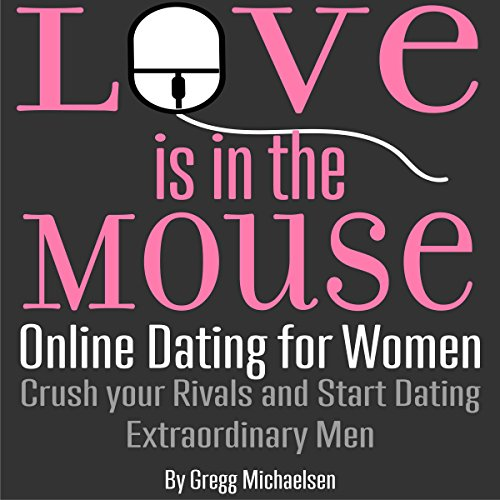Love Is in the Mouse! Online Dating for Women audiobook cover art