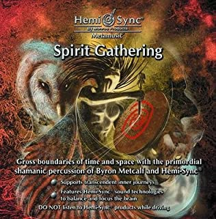 Spirit Gathering : Hemi-Sync?? Metamusic by Byron Metcalf