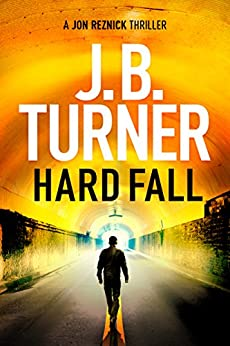 Hard Fall (A Jon Reznick Thriller Book 5) by [J. B. Turner]