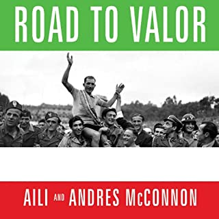 Road to Valor     A True Story of World War II Italy, the Nazis, and the Cyclist Who Inspired a Nation              By:                                                                                                                                 Aili McConnon,                                                                                        Andres McConnon                               Narrated by:                                                                                                                                 Stephen Hoye                      Length: 9 hrs and 15 mins     69 ratings     Overall 4.4