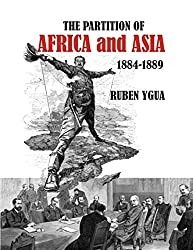 THE PARTITION OF AFRICA AND ASIA: 1884-1889