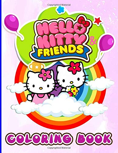 Hello Kitty And Friend Coloring Book: Hello Kitty And Friend Coloring Books For Kids And Adults (Unofficial High Quality)