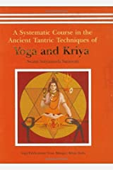 A Systematic Course in the Ancient Tantric Techniques of Yoga and Kriya by Swami Satyananda Saraswati(2006-01-01) Hardcover