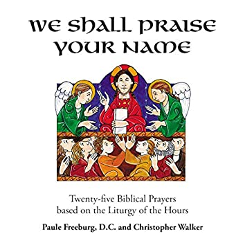 We Shall Praise Your Name