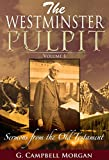 The Westminister Pulpit Volume 1: Sermons from the Old Testament (The Westminster Pulpit)