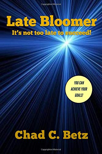 Late Bloomer: It's not too late to succeed!