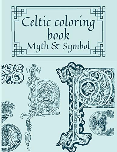 Celtic coloring book - Myth & Symbol: A4 - Adult coloring book anti-stress Celtic inspirations - Relieve Stress and Anxiety (French Edition)