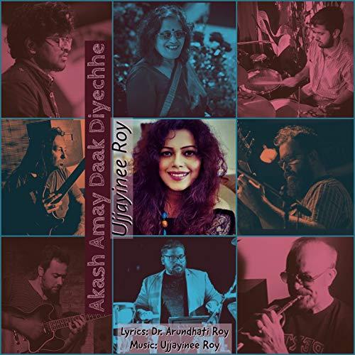 Akash Amay Daak Diyechhe (feat. Ed DeGenaro, Kishore Sodha, Kavyesh Kaviraj, Fabio Gouvea, Felipe Brisola, Hariprasad, Vaibhav Wavikar, DR. Arundhati Roy)