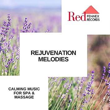 Rejuvenation Melodies - Calming Music For Spa & Massage