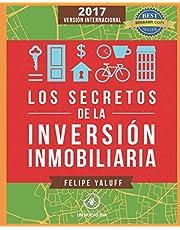 Los Secretos de la Inversión Inmobiliaria: El Camino Hacia La Libertad Financiera (versión internacional)