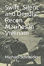 Swift, Silent and Deadly: Recon Marines in Vietnam