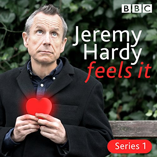 Jeremy Hardy Feels It audiobook cover art