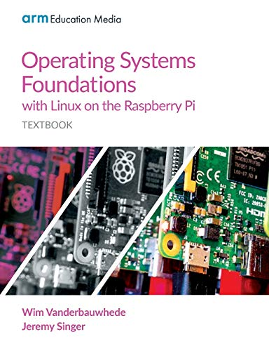 Operating Systems Foundations with Linux on the Raspberry Pi: Textbook