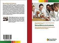 Manual Básico de Anatomia: Guia ilustrado de Anatomia Humana para Estudantes de Enfermagem
