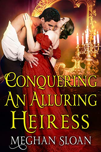Conquering an Alluring Heiress