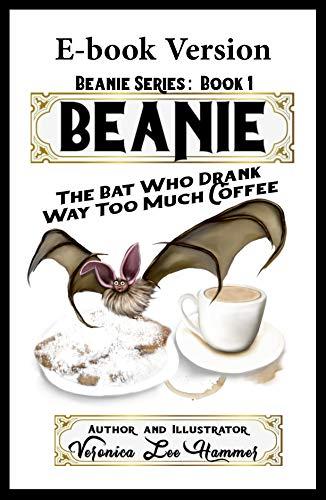 Beanie: The Bat Who Drank Way Too Much Coffee (Beanie Series Book 1) (English Edition)