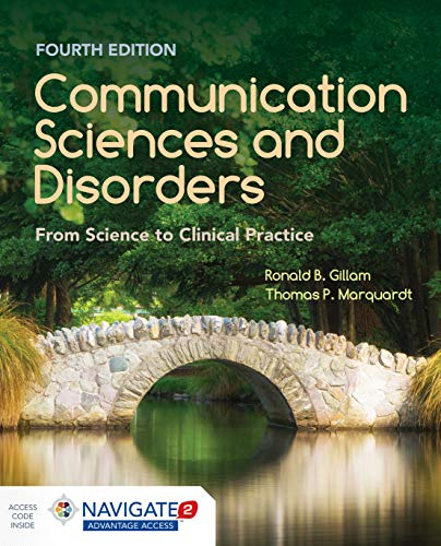 Compare Textbook Prices for Communication Sciences and Disorders: From Science to Clinical Practice 4 Edition ISBN 9781284179682 by Gillam, Ronald B.,Marquardt, Thomas P.