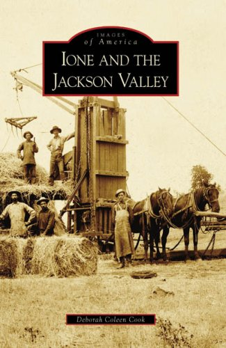 Ione and the Jackson Valley (Images of America (Arcadia Publishing))