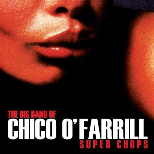 Super Chops by Chico O'Farrill (2008-06-17)