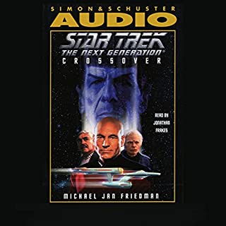 Star Trek, The Next Generation: Crossover (Adapted)                   By:                                                                                                                                 Michael Jan Friedman                               Narrated by:                                                                                                                                 Jonathan Frakes                      Length: 2 hrs and 59 mins     36 ratings     Overall 4.4