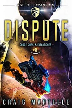 Dispute: A Space Opera Adventure Legal Thriller (Judge, Jury, Executioner Book 8) by [Craig Martelle, Michael Anderle]