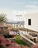 Texas Made/Texas Modern: The House and the Land (THE MONACELLI P)
