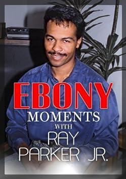 Ray Parker, Jr. Interviews with Ebony Moments