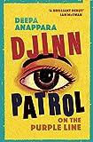 Djinn Patrol on the Purple Line: LONGLISTED FOR THE WOMEN'S PRIZE 2020 - Deepa Anappara