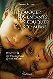 Éduquer ses enfants, s'éduquer soi-même - Préserver la vie émotionnelle de nos enfants - Format Kindle - 12,99 €