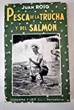 Pesca de la trucha y del salmón: (entomología de la mosca seca)