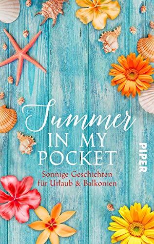 Summer in my pocket: Sonnige Geschichten für Urlaub & Balkonien