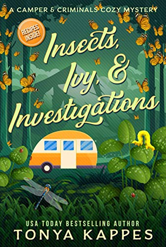 Insects, Ivy, & Investigations: A Camper & Criminals Cozy Mystery Series Book 17 by [Tonya Kappes]