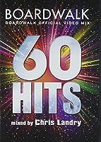 60ヒッツ-ボードウォーク・オフィシャル・ビデオ・ミックス-ミックスド・バイ・クリス・ランドリー [DVD]