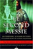 Le Second Messie - Les Templiers. le suaire de Turin et le grand secret de la Franc-maçonnerie de Knight Christopher (2000) Broché