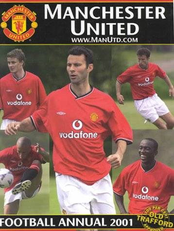 Manchester United Football Annual 2001: Official Merchandise (The Official Manchester United Annual)