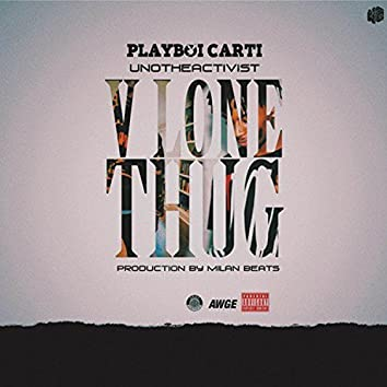 Vlone Thug (feat. Playboi Carti & UnoTheActivist)