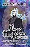 My Crazy Hex-Boyfriend: A Not-So-Cozy Witch Mystery (Womby's School for Wayward Witches Book 8)