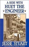 Ride With Huey the Engineer
