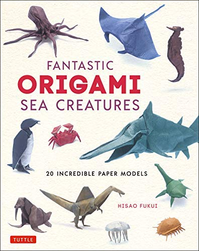 Fantastic Origami Sea Creatures: 20 Incredible Paper Models (English Edition)