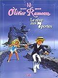 Olivier Rameau, tome 10 - Le rêve aux 7 portes