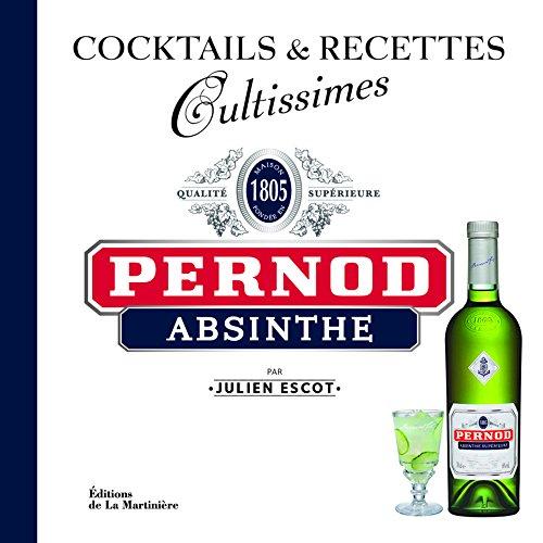 Pernod Absinthe. Cocktails et recettes (Cultissimes)