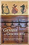 Genuss mit Geschichte: Einkehr in bayerischen Denkmälern - Gasthöfe, Wirtshäuser und Weinstuben - Karl Gattinger