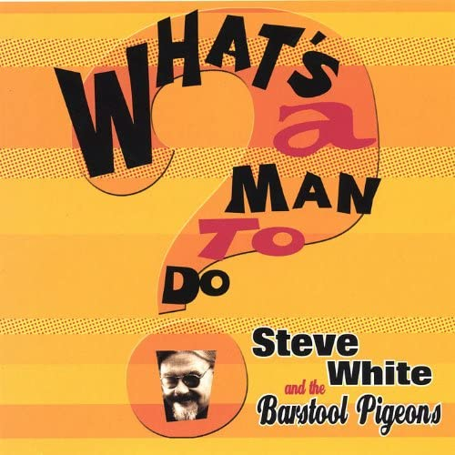 Steve White and the Barstool Pigeons