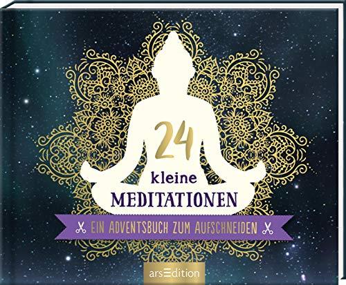 24 kleine Meditationen. Ein Adventsbuch zum Aufschneiden: Toller Adventskalender für Yoga-Fans und alle, die gerne meditieren